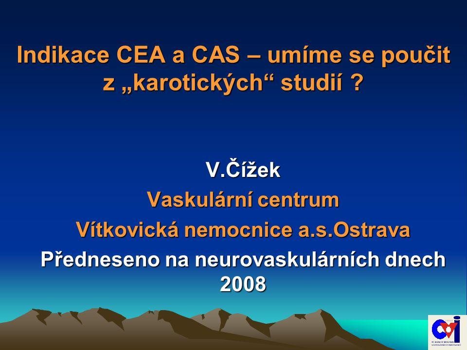 TACIT (n = 2400) Původně 3 větve: CEA x CAS x BMT Srpen 2006 – revize protokolu: 2 větve CAS x BMT (na základě dat z CREST a dalších nejnovějších studií,která prokazují že není signif.rozdíl mezi CEA a CAS u asymptomatických pacientů)