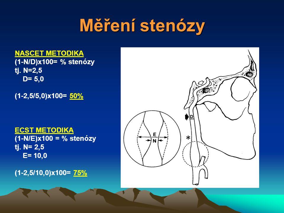 NASCET METODIKA (1-N/D)x100= % stenózy tj. N=2,5 D= 5,0 (1-2,5/5,0)x100= 50% ECST METODIKA (1-N/E)x100 = % stenózy tj. N= 2,5 E= 10,0 (1-2,5/10,0)x100