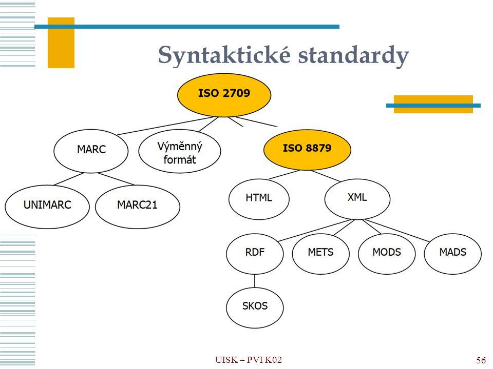 Syntaktické standardy UISK – PVI K02 56