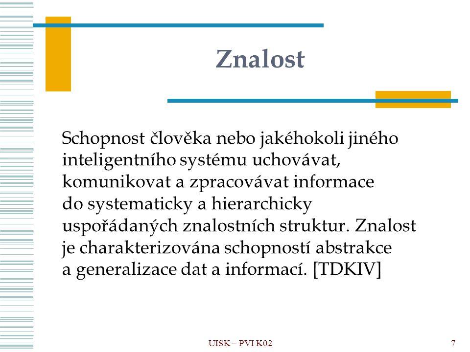 """Reprezentace znalostí podle techniky odvozování UISK – PVI K02 38 odvozování / inference: jakýkoli způsob, jak získat (odvodit) nové výrazy ze starých Používané techniky odvozování: indukce – dedukce ■dědičnost (generalizace, ISA, """"inference by inheritance ) ■logická pravidla ( IF – THEN, rezoluční metoda odvozování – """"inference by resolution ) ■sylogismus ■ekvivalence (např."""