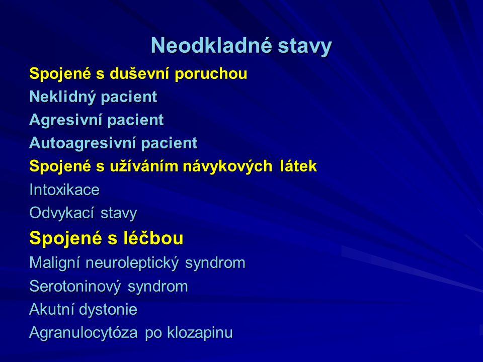 Akutní farmakologická léčba úzkostného stavu Benzodiazepiny –lépe perorálně než parenterálně Diazepam – 10 mg Alprazolam 1 – 2 mg Lorazepam 1 – 2 mg Clonazepam 1 – 2 mg Dlouhodobější léčba – SSRI