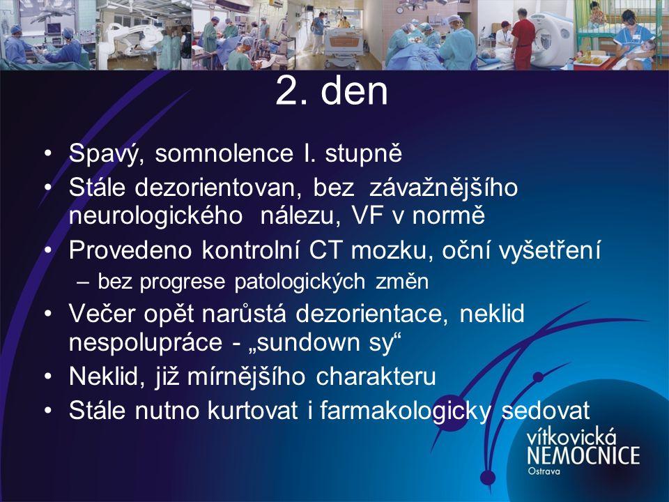 2.den Spavý, somnolence I.