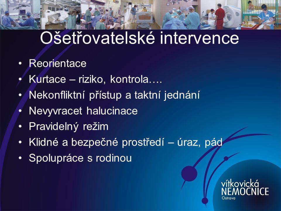 Ošetřovatelské intervence Reorientace Kurtace – riziko, kontrola….
