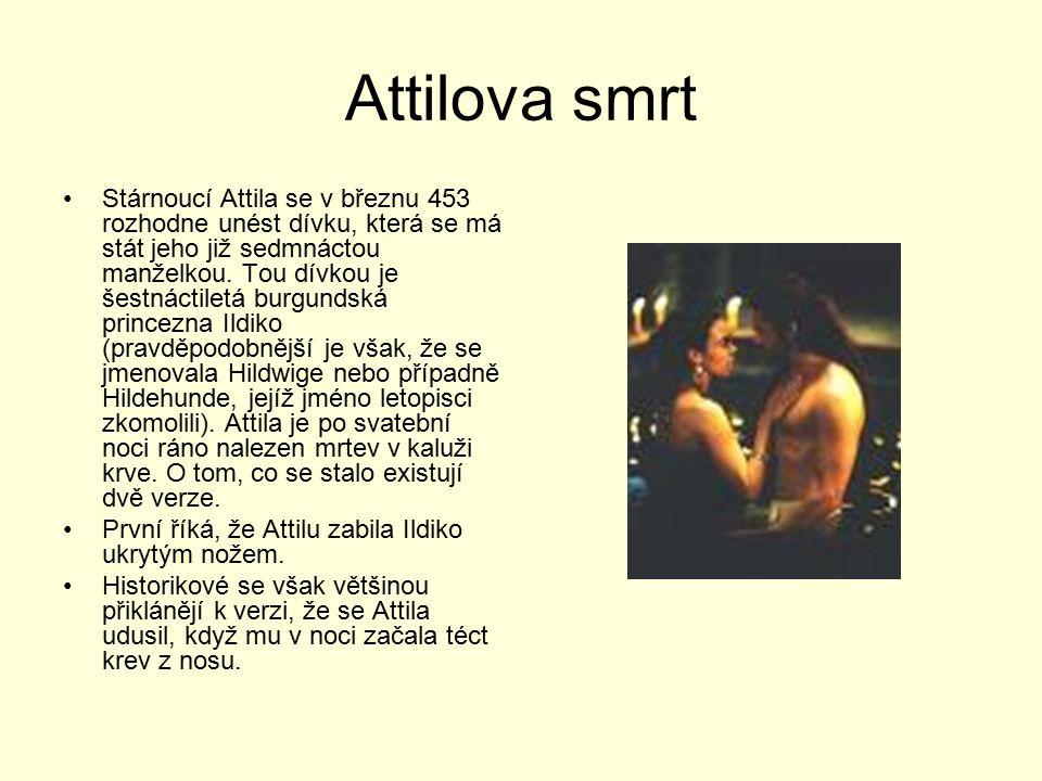 Attilova smrt Stárnoucí Attila se v březnu 453 rozhodne unést dívku, která se má stát jeho již sedmnáctou manželkou. Tou dívkou je šestnáctiletá burgu