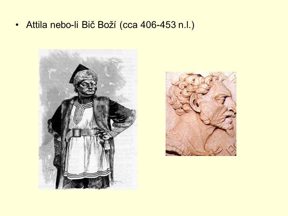 Attila nebo-li Bič Boží (cca 406-453 n.l.)