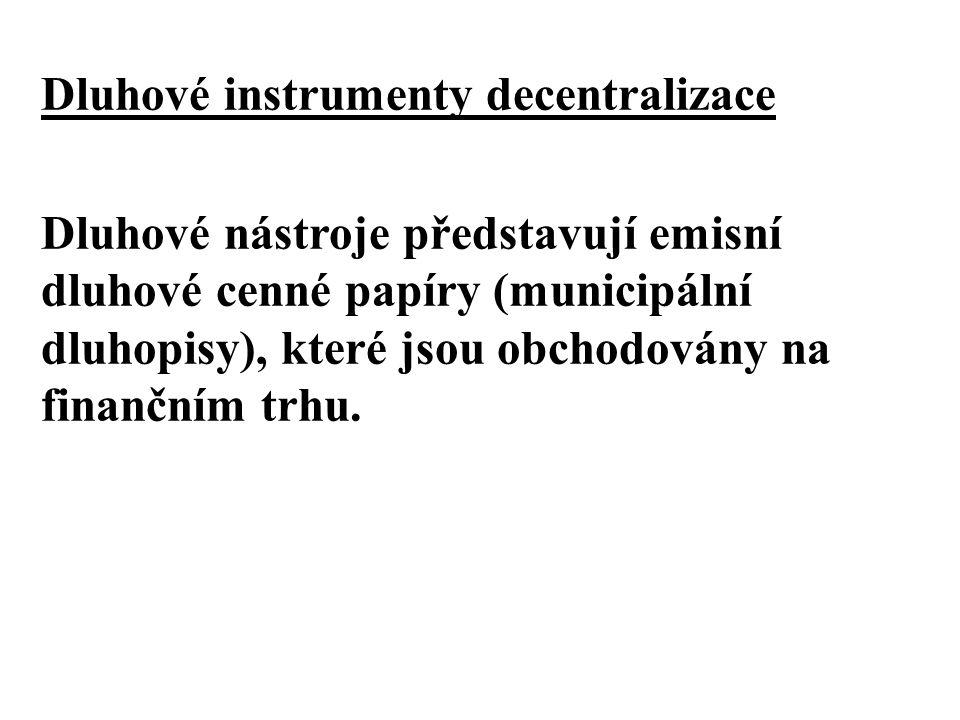 Dluhové instrumenty decentralizace Dluhové nástroje představují emisní dluhové cenné papíry (municipální dluhopisy), které jsou obchodovány na finančn