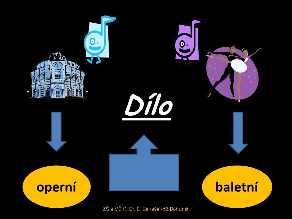 Dílo operníbaletní ZŠ a MŠ tř. Dr. E. Beneše 456 Bohumín