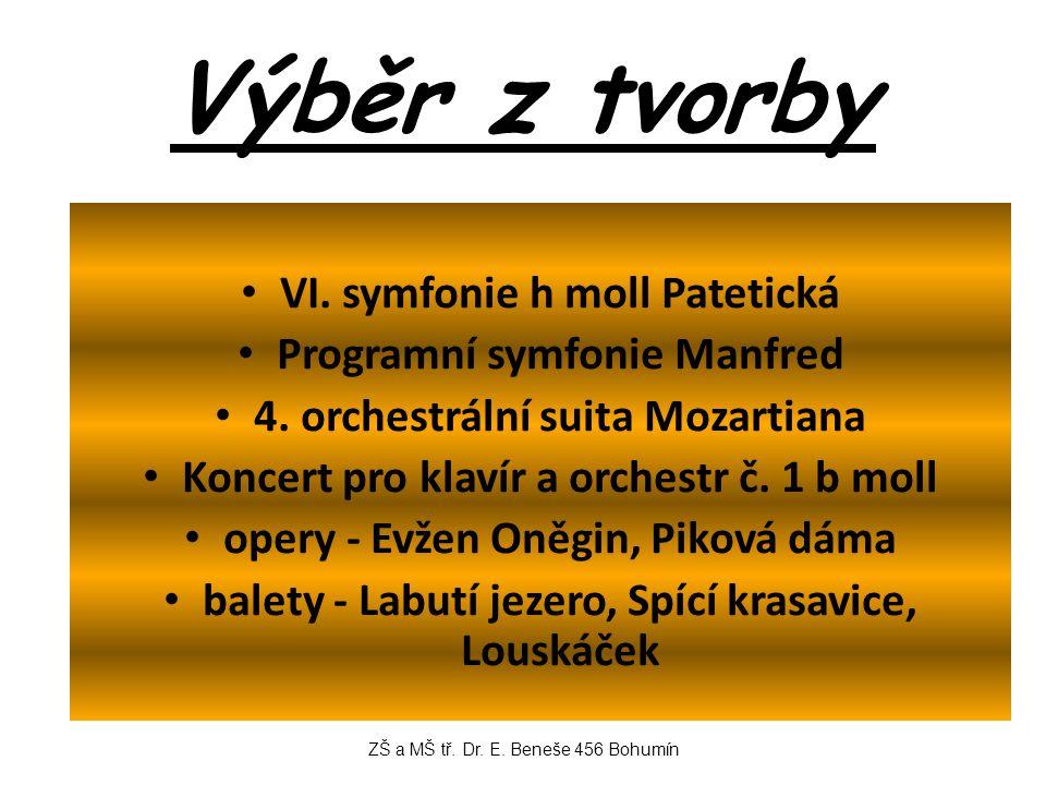 Výběr z tvorby VI. symfonie h moll Patetická Programní symfonie Manfred 4.