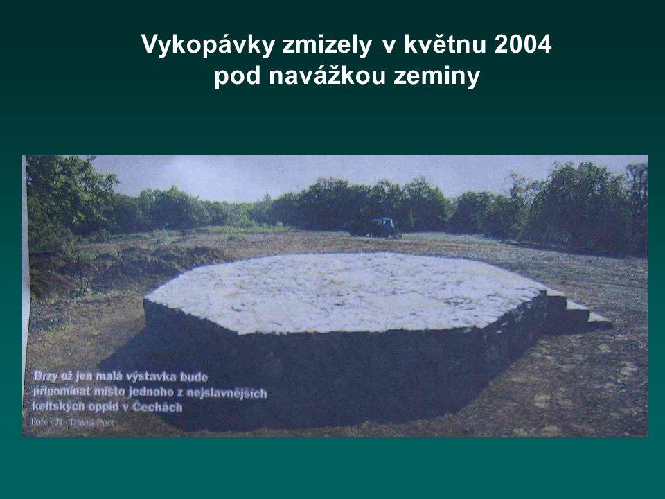 Vykopávky zmizely v květnu 2004 pod navážkou zeminy