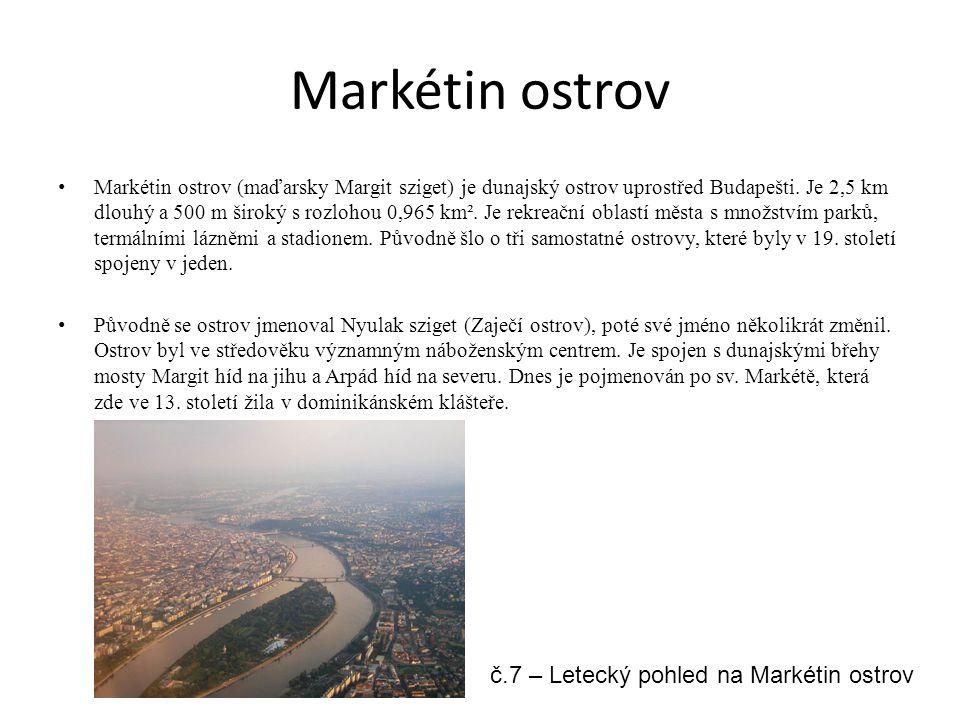 Markétin ostrov Markétin ostrov (maďarsky Margit sziget) je dunajský ostrov uprostřed Budapešti. Je 2,5 km dlouhý a 500 m široký s rozlohou 0,965 km².