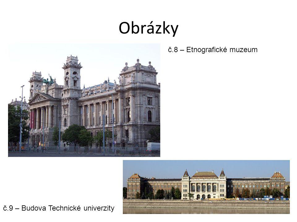 Obrázky č.9 – Budova Technické univerzity č.8 – Etnografické muzeum