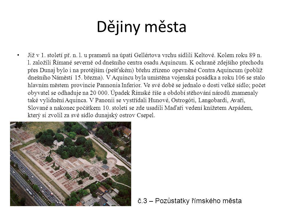 Dějiny města Již v 1. století př. n. l. u pramenů na úpatí Gellértova vrchu sídlili Keltové. Kolem roku 89 n. l. založili Římané severně od dnešního c