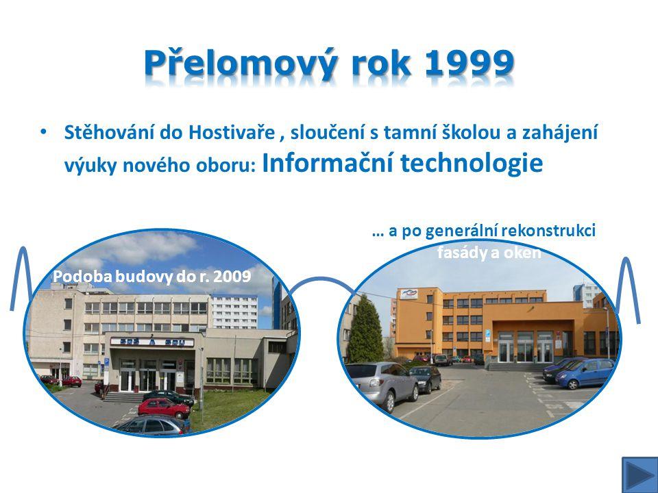 Stěhování do Hostivaře, sloučení s tamní školou a zahájení výuky nového oboru: Informační technologie Podoba budovy do r.