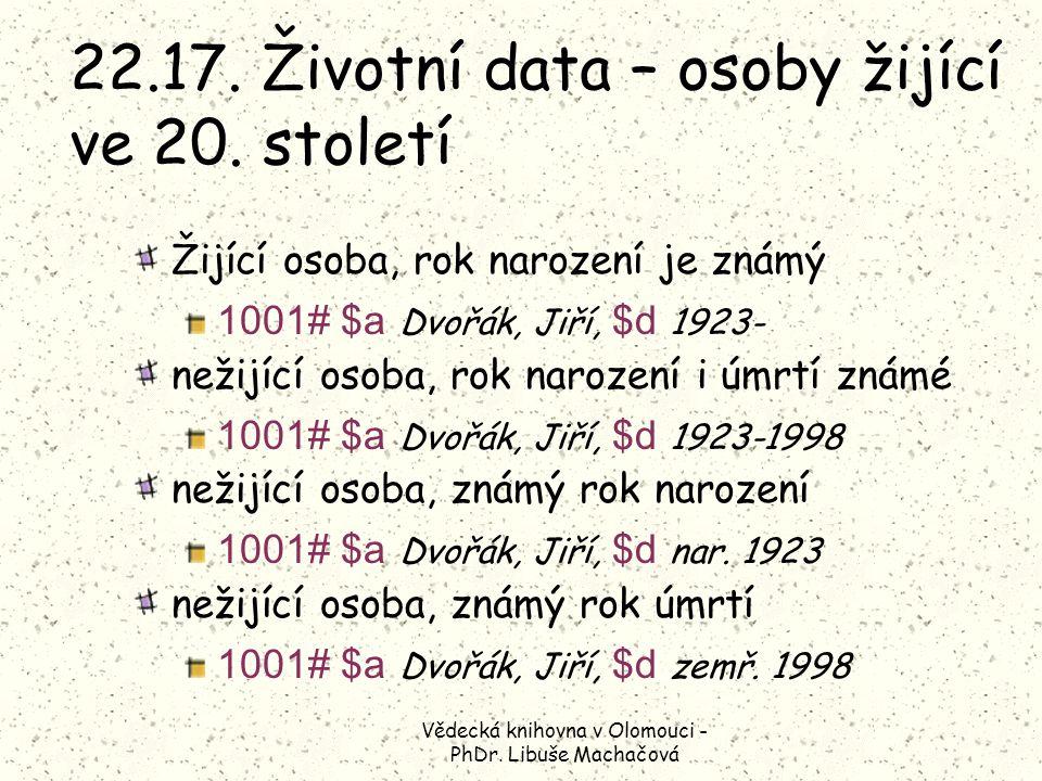Vědecká knihovna v Olomouci - PhDr. Libuše Machačová 22.17.