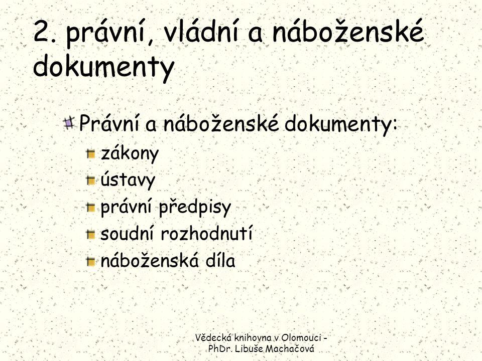 Vědecká knihovna v Olomouci - PhDr. Libuše Machačová 2.