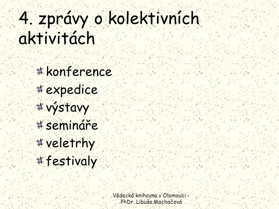 Vědecká knihovna v Olomouci - PhDr. Libuše Machačová 4.