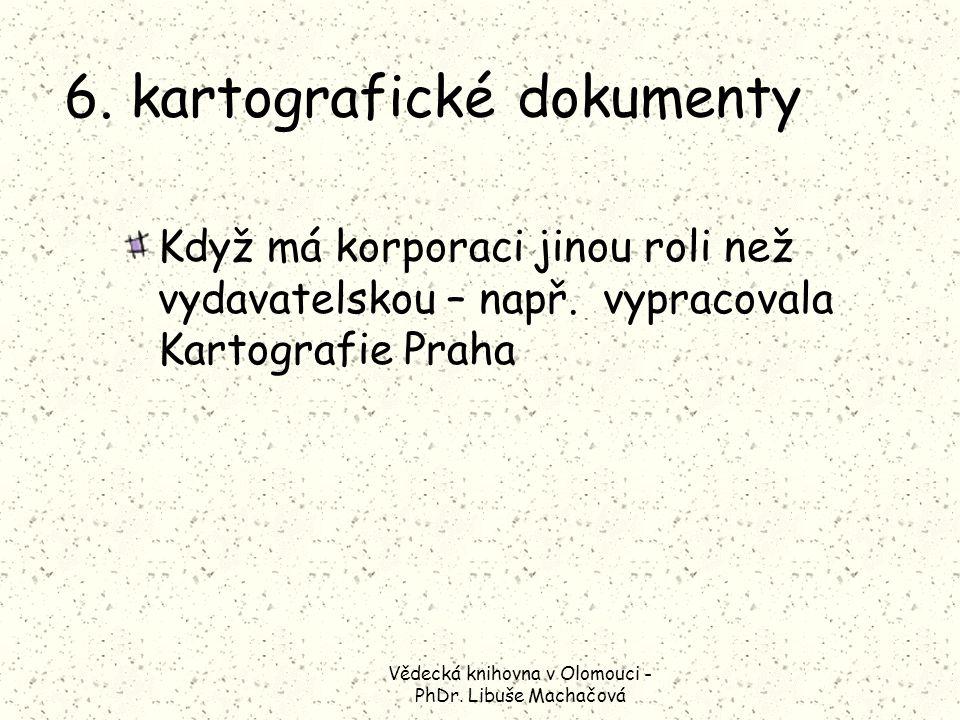 Vědecká knihovna v Olomouci - PhDr. Libuše Machačová 6.