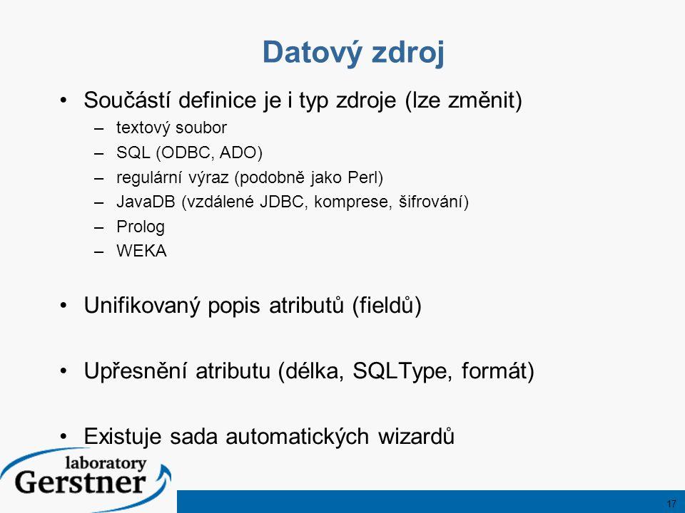 17 Datový zdroj Součástí definice je i typ zdroje (lze změnit) –textový soubor –SQL (ODBC, ADO) –regulární výraz (podobně jako Perl) –JavaDB (vzdálené JDBC, komprese, šifrování) –Prolog –WEKA Unifikovaný popis atributů (fieldů) Upřesnění atributu (délka, SQLType, formát) Existuje sada automatických wizardů