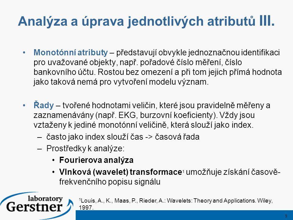 9 Analýza a úprava jednotlivých atributů III.