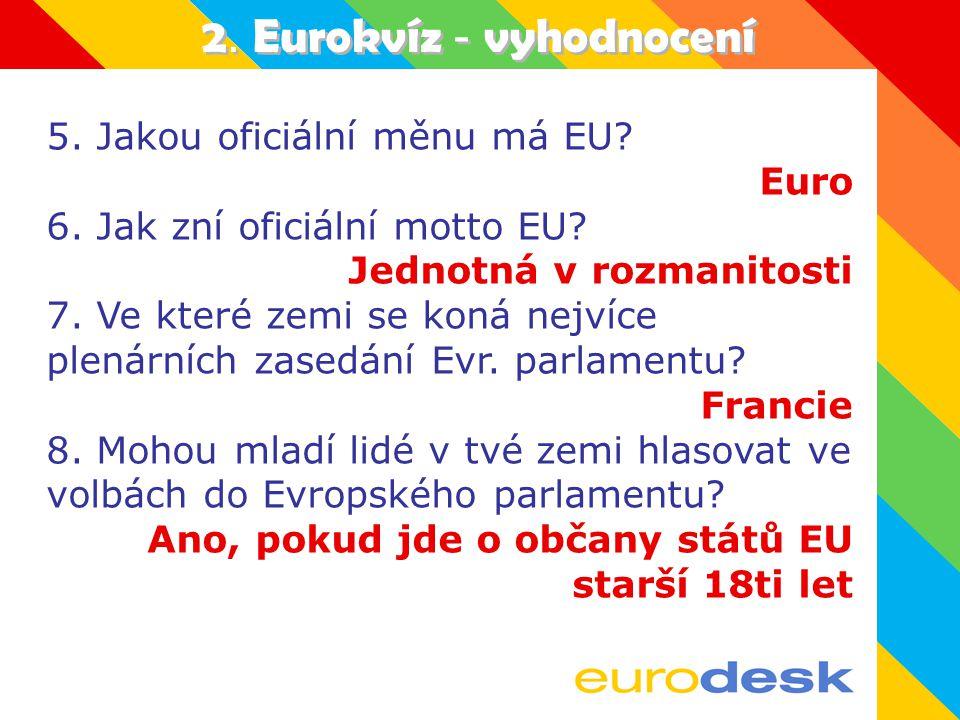 2.Eurokvíz - vyhodnocení 5. Jakou oficiální měnu má EU.