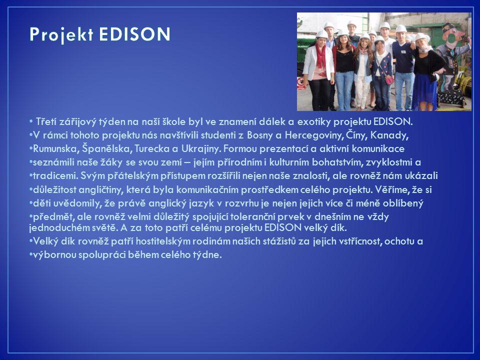 Třetí zářijový týden na naší škole byl ve znamení dálek a exotiky projektu EDISON.