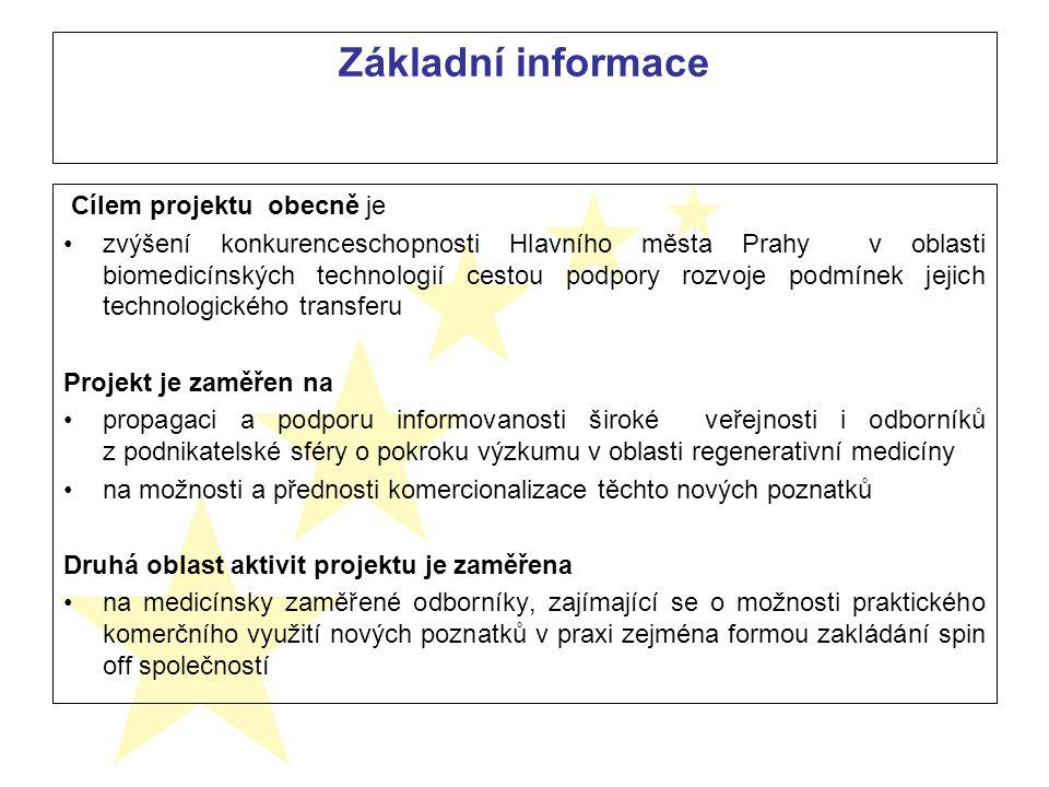 Základní informace Cílem projektu obecně je zvýšení konkurenceschopnosti Hlavního města Prahy v oblasti biomedicínských technologií cestou podpory rozvoje podmínek jejich technologického transferu Projekt je zaměřen na propagaci a podporu informovanosti široké veřejnosti i odborníků z podnikatelské sféry o pokroku výzkumu v oblasti regenerativní medicíny na možnosti a přednosti komercionalizace těchto nových poznatků Druhá oblast aktivit projektu je zaměřena na medicínsky zaměřené odborníky, zajímající se o možnosti praktického komerčního využití nových poznatků v praxi zejména formou zakládání spin off společností