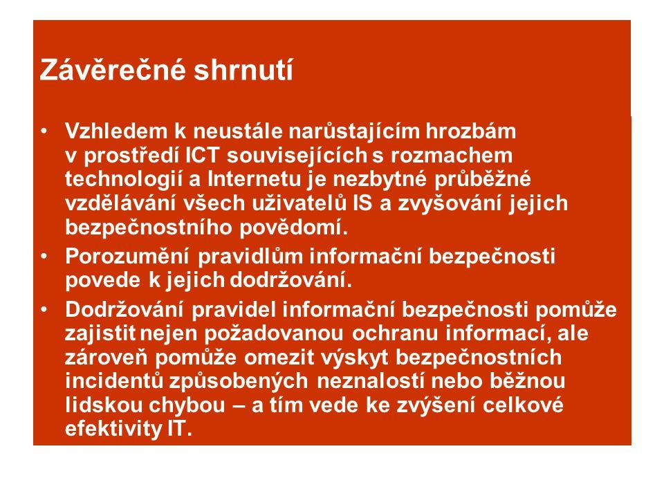 Závěrečné shrnutí Vzhledem k neustále narůstajícím hrozbám v prostředí ICT souvisejících s rozmachem technologií a Internetu je nezbytné průběžné vzdě