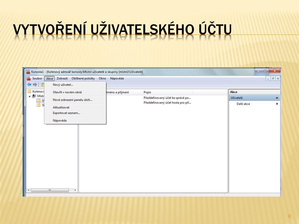  počítač připojen k pracovní skupině: Start – Ovládací panely – Uživatelské účty – Uživatelské účty – Spravovat jiný účet – Vytvořit nový účet 9