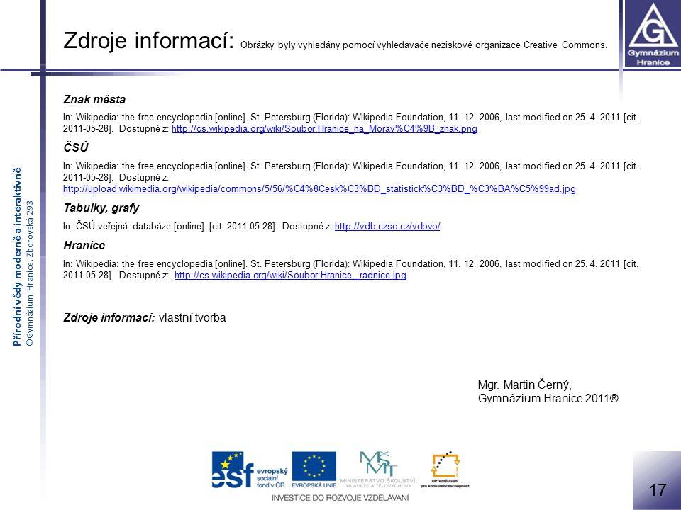 Přírodní vědy moderně a interaktivně ©Gymnázium Hranice, Zborovská 293 Znak města In: Wikipedia: the free encyclopedia [online].