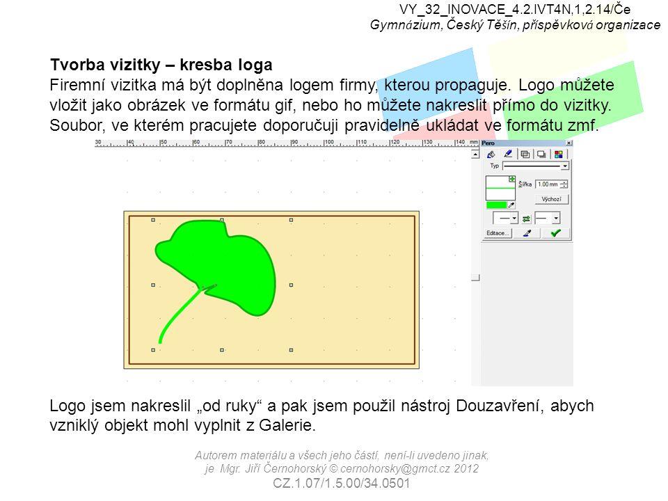 VY_32_INOVACE_4.2.IVT4N,1,2.14/Če Gymn á zium, Český Tě ší n, př í spěvkov á organizace Autorem materiálu a všech jeho částí, není-li uvedeno jinak, je Mgr.