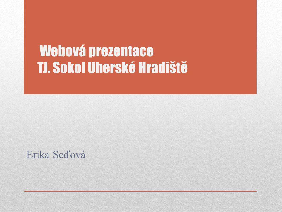 Webová prezentace TJ. Sokol Uherské Hradiště Erika Seďová
