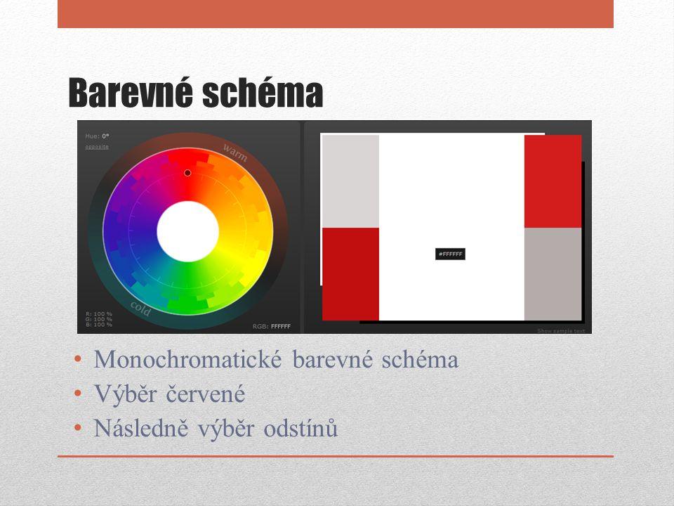 Barevné schéma Monochromatické barevné schéma Výběr červené Následně výběr odstínů