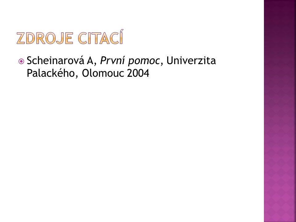  Scheinarová A, První pomoc, Univerzita Palackého, Olomouc 2004
