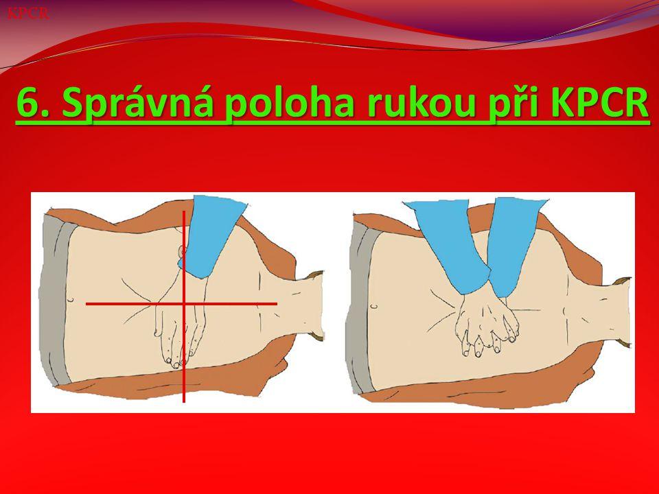 6. Správná poloha rukou při KPCR KPCR