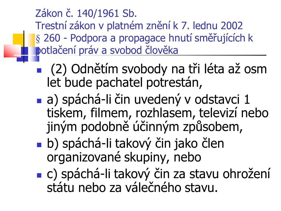 Zákon č. 140/1961 Sb. Trestní zákon v platném znění k 7. lednu 2002 § 260 - Podpora a propagace hnutí směřujících k potlačení práv a svobod člověka (2