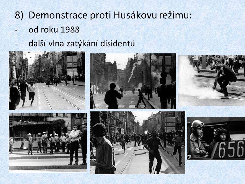 8)Demonstrace proti Husákovu režimu: -od roku 1988 -další vlna zatýkání disidentů
