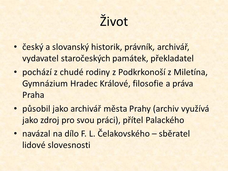 LS – pohádky, pověsti Sto prostonárodních pohádek a pověstí slovanských v nářečích původních 1865 - sbíral pohádky, pověsti, říkadla- sbíral a také upravoval a vydával, najdeme zde zlidovělé pohádky např.: Zlatovláska, Pták Ohnivák, Tři zlaté vlasy děda Vševěda, Dlouhý, Široký a Bystrozraký - volí odlišné postupy, Erben pouze sděluje, ale např.