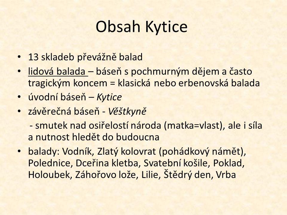 Kytice - inspirace Kytice byla a je inspirací pro další umělce např.: malíře – M.