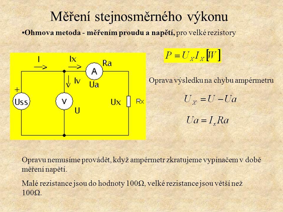 Ohmova metoda - měřením proudu a napětí, pro velké rezistory Opravu nemusíme provádět, když ampérmetr zkratujeme vypínačem v době měření napětí. Malé