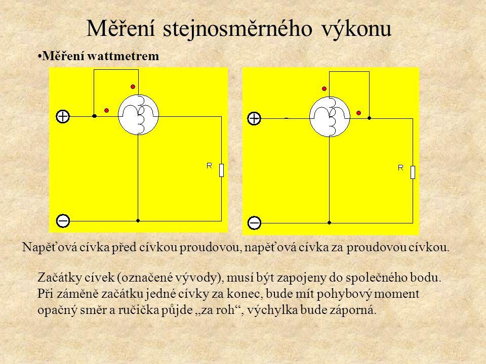 Měření wattmetrem Začátky cívek (označené vývody), musí být zapojeny do společného bodu. Při záměně začátku jedné cívky za konec, bude mít pohybový mo