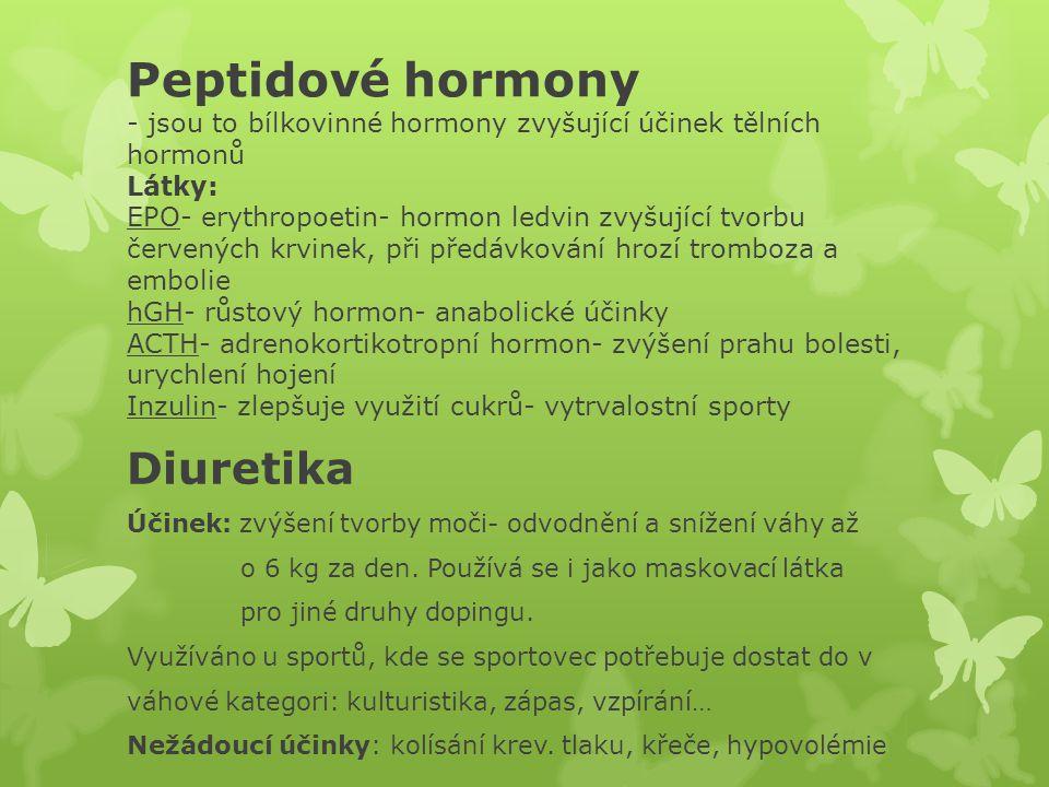 Peptidové hormony - jsou to bílkovinné hormony zvyšující účinek tělních hormonů Látky: EPO- erythropoetin- hormon ledvin zvyšující tvorbu červených kr