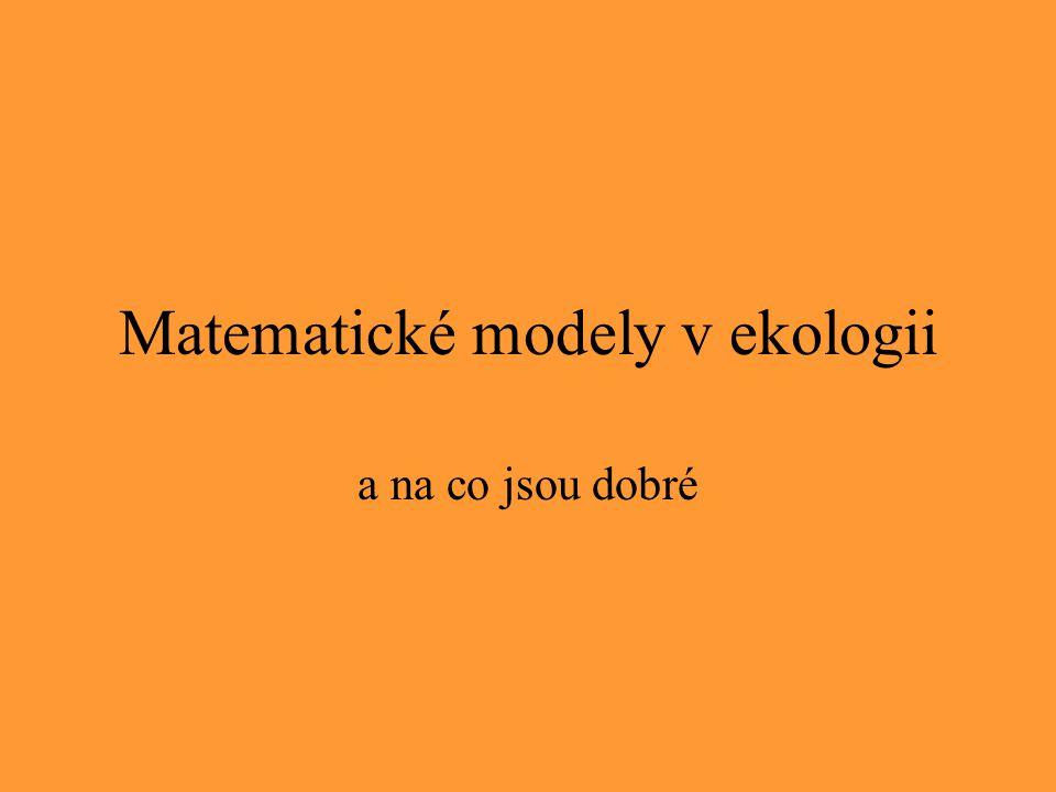 Matematické modely v ekologii a na co jsou dobré