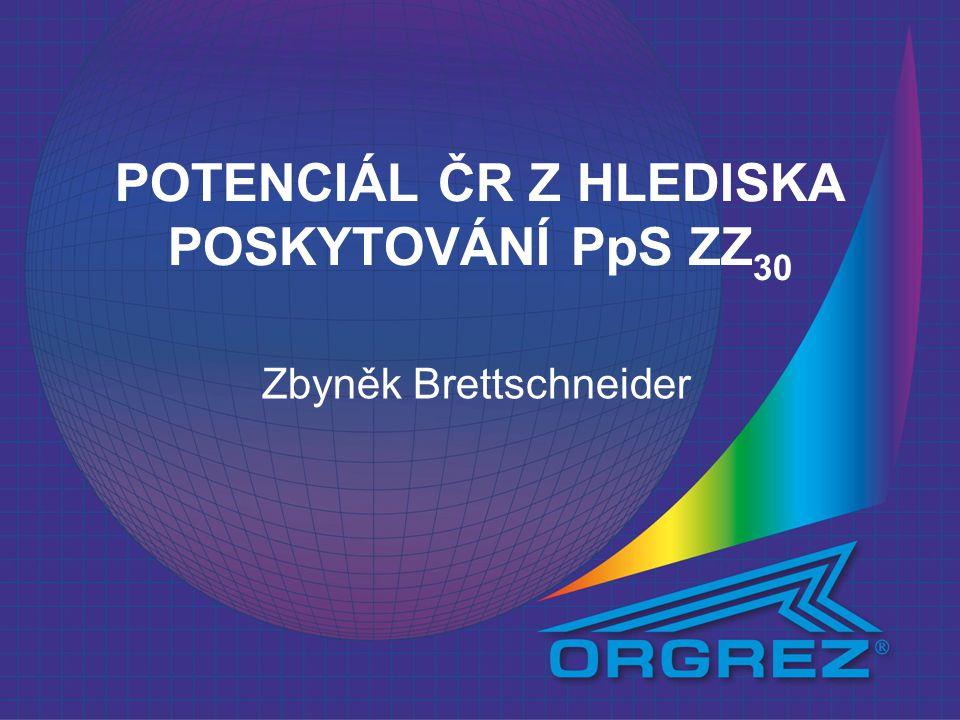 POTENCIÁL ČR Z HLEDISKA POSKYTOVÁNÍ PpS ZZ 30 Zbyněk Brettschneider