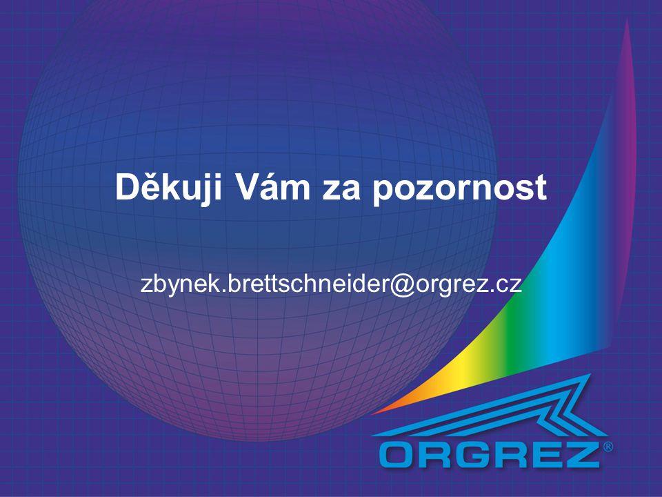 Děkuji Vám za pozornost zbynek.brettschneider@orgrez.cz