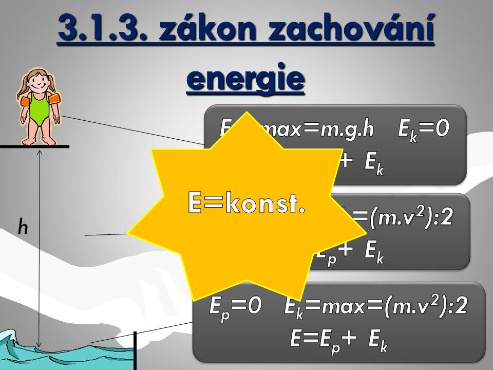 3.1.3. zákon zachování energie h