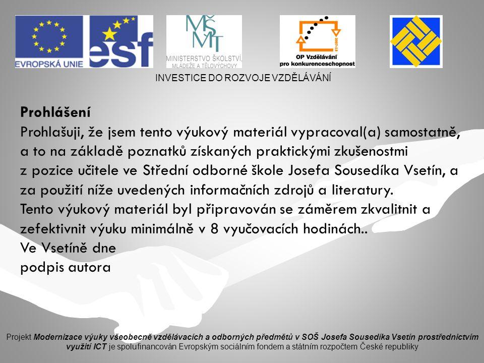 INVESTICE DO ROZVOJE VZDĚLÁVÁNÍ Projekt Modernizace výuky všeobecně vzdělávacích a odborných předmětů v SOŠ Josefa Sousedíka Vsetín prostřednictvím využití ICT je spolufinancován Evropským sociálním fondem a státním rozpočtem České republiky Obsah 3.