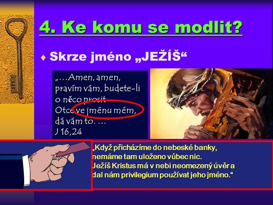 """4. Ke komu se modlit?  28.4.1989 - NEPTUN  20.4.1977 - ZEMĚ """" Moc modlitby téměř výhradně závisí na našich Představách o tom, s kým mluvíme."""" Předst"""