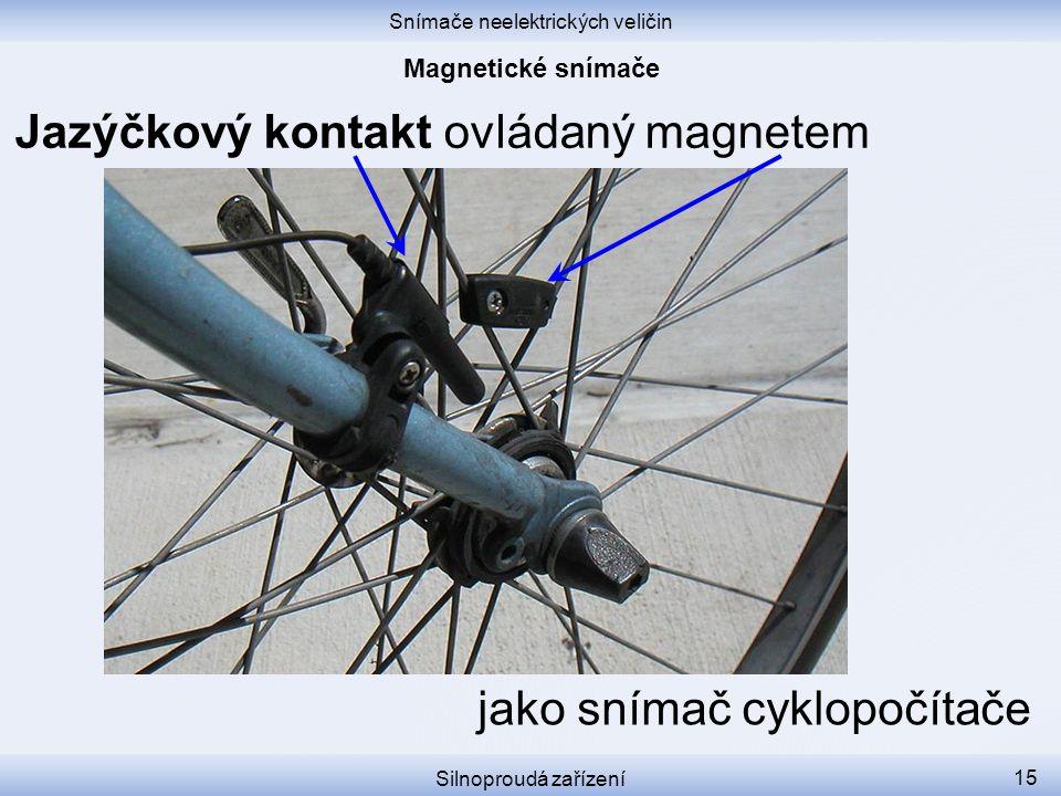 Snímače neelektrických veličin Silnoproudá zařízení 15 Jazýčkový kontakt ovládaný magnetem jako snímač cyklopočítače