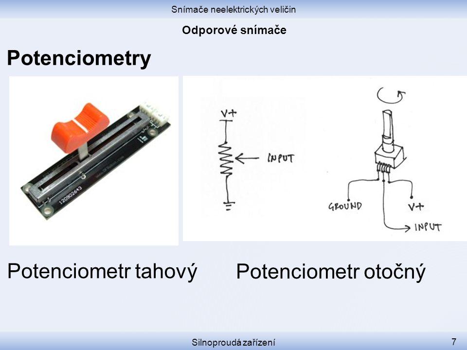 Snímače neelektrických veličin Silnoproudá zařízení 7 Potenciometry Potenciometr tahový Potenciometr otočný