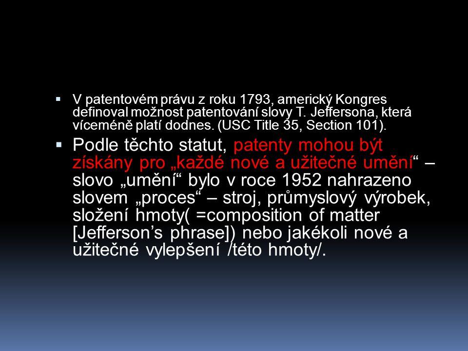  V patentovém právu z roku 1793, americký Kongres definoval možnost patentování slovy T.